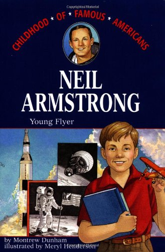 Neil Armstrong: Young Flyer (Childhood of Famous Americans)