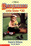 Karen's Kittens (Baby-Sitters Little Sister, Book 30) (0590456458) by Martin, Ann M.