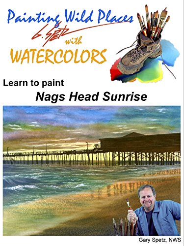 Painting Wild Places with Watercolors: Learn To Paint Nags Head Sunrise