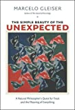 img - for The Simple Beauty of the Unexpected: A Natural Philosopher's Quest for Trout and the Meaning of Everything book / textbook / text book