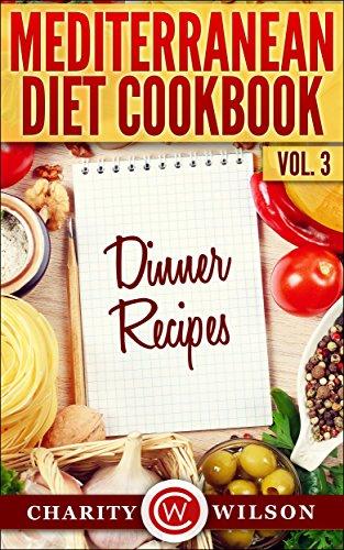 Free Kindle Book : MEDITERRANEAN DIET: Vol.3 Dinner Recipes (Mediterranean Diet Recipes)