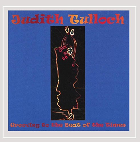 Judith Tulloch - Grooving to the Beat of the Times