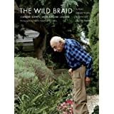 The Wild Braid: A Poet Reflects on a Century in the Gardenby Stanley Kunitz