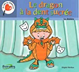Le dragon  la dent sucre - Le diabte