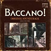 BACCANO! ORIGINAL SOUNDTRACK SPIRAL MELODIES