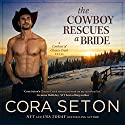 The Cowboy Rescues a Bride Audiobook by Cora Seton Narrated by Amy Rubinate