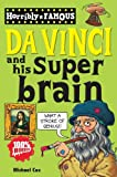Da Vinci and His Super-brain (Horribly Famous) (1407111744) by Cox, Michael