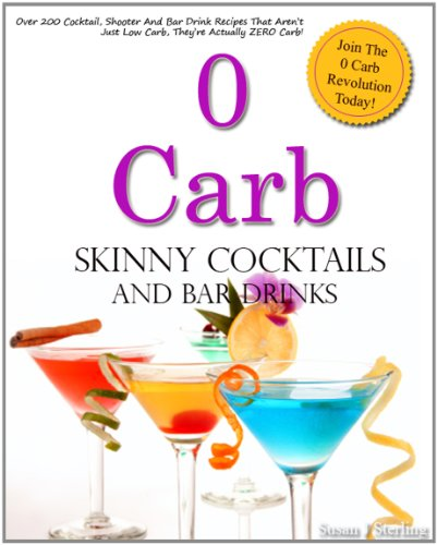 0 Carb Skinny Cocktails and Bar Drinks by Susan J Sterling