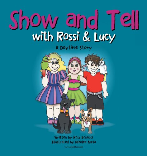 Show and Tell with Rossi & Lucy: A Daytime Story