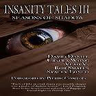 Insanity Tales III: Seasons of Shadow Hörbuch von Vlad Vaslyn, Stacey Longo, Ursula Wong, David Daniel, Rob Smales Gesprochen von: Mark Rossman
