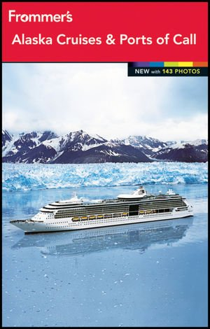 Frommer s Alaska Cruises and Ports of Call Frommer s Color Complete111804908X : image