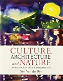 Culture, Architecture and Nature: An Ecological Design Retrospective
