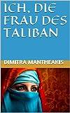 ICH, DIE FRAU DES TALIBAN