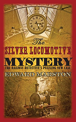 The Silver Locomotive Mystery (Railway Detective Series) (The Railway Detective Series)