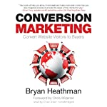 Conversion Marketing: Convert Website Visitors to Buyers | Bryan Heathman