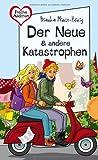 Freche Mädchen - freche Bücher!: Der Neue & andere Katastrophen