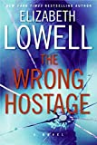 The Wrong Hostage (0061120006) by Lowell, Elizabeth