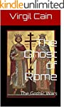 The Ghost of Rome: The Gothic Wars