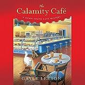 The Calamity Café: A Down South Café Mystery | Gayle Leeson