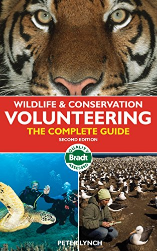 Wildlife & Conservation Volunteering: The Complete Guide (Bradt Travel Guide)
