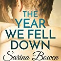 The Year We Fell Down Audiobook by Sarina Bowen Narrated by Nick Podehl, Saskia Maarleveld