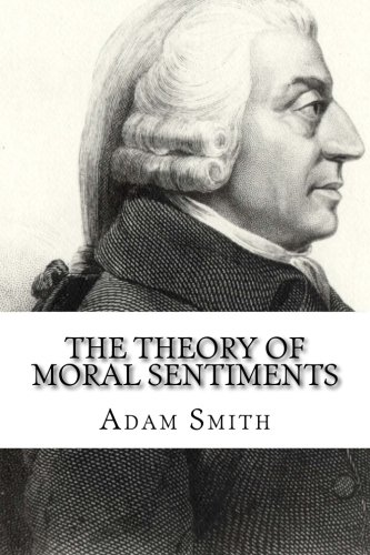 adam smith and the theory of Adam smith developed a comprehensive and unusual version of moral sentimentalism in his theory of moral sentiments (1759, tms) he did not expressly lay out a.