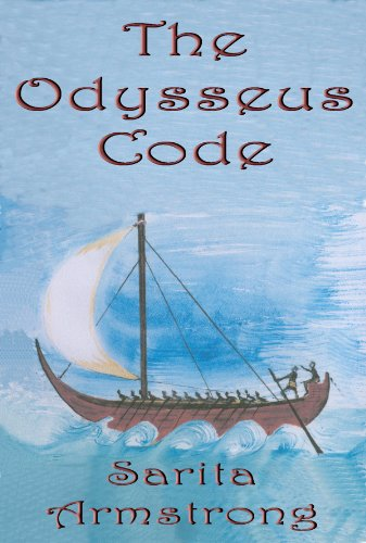 Sarita Armstrong - The Odysseus Code: A Minoan - Phoenician Secret hidden within Homer's Odyssey (English Edition)
