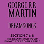 Dreamsongs, Sections 7 & 8: Siren Song of Hollywood & Doing the Wild Card Shuffle (Unabridged Selections) | George R. R. Martin