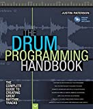 img - for The Drum Programming Handbook: The Complete Guide to Creating Great Rhythm Tracks (Handbook Series) book / textbook / text book