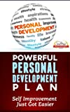 Powerful Personal Development Plan - Self Improvement Just Got Easier