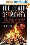 The Death Of Money: The Prepper's Gui...