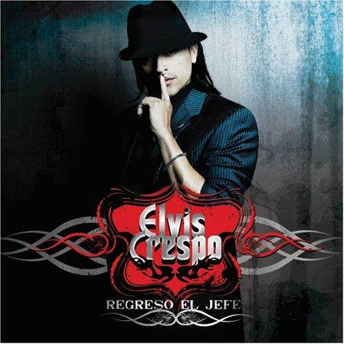 Elvis Crespo - Regreso El Jefe - Zortam Music