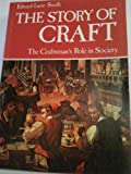 The story of craft: The craftsman's role in society (0442259107) by Lucie-Smith, Edward