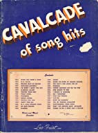Cavalcade of Song Hits by Inc. Leo Feist