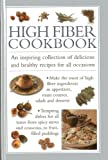 img - for High Fibre Cookbook: An Inspiring Collection of Delicious and Healthy Recipes for All Occasions book / textbook / text book