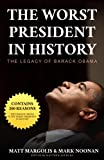 img - for The Worst President in History: The Legacy of Barack Obama book / textbook / text book