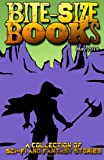 img - for Bite-Size Books - May 2014: A Collection of Sci-Fi and Fantasy Stories (Volume 1) book / textbook / text book