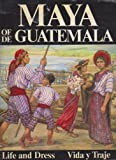 The Maya of Guatemala: Life and Dress (English and Spanish Edition)