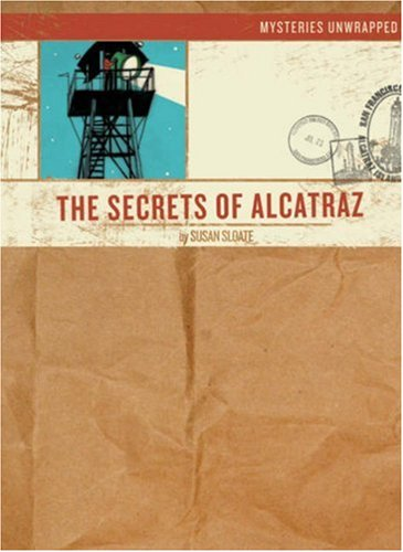 The Secrets of Alcatraz (Mysteries Unwrapped)