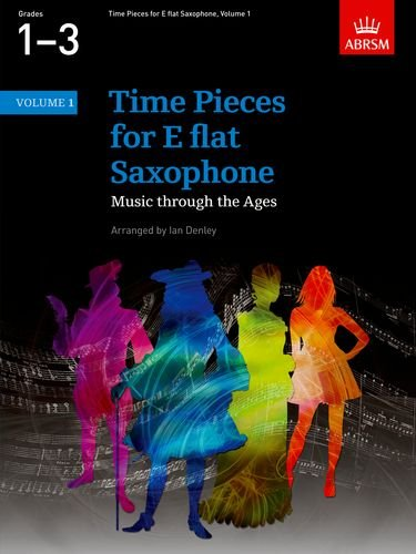 Time Pieces for E flat Saxophone, Volume 1: Music through the Ages in 2 Volumes: v. 1 (Time Pieces (ABRSM))