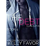 The Debt 4 (Club Alpha) ~ Kelly Favor