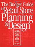img - for The Budget Guide to Retail Store Planning and Design book / textbook / text book