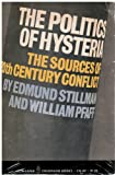THE POLITICS OF HYSTERIA. The Sources of Twentieth-Century Conflict.