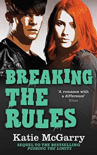 Katie McGarry - Breaking the Rules (A Pushing the Limits Novel)