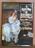 A CELEBRATION OF BABIES: An Anthology of Poetry and Prose
