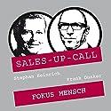 Fokus Mensch (Sales-up-Call) Hörbuch von Stephan Heinrich, Frank Dunker Gesprochen von: Stephan Heinrich, Frank Dunker
