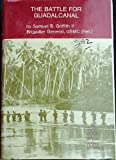 The Battle for Guadalcanal (Great War Stories) (0933852045) by Griffith, Samuel B.