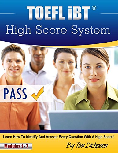 TOEFL iBT High Score System: Learn how to identify and answer every question with a high score!: Volume 1
