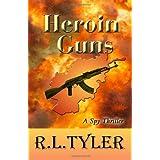 Heroin Guns: A Vince and Cat Novel ~ R. L. Tyler