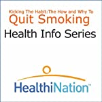 Kick the Habit: The How and Why to Quit Smoking |  HealthiNation